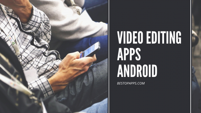 VIDEO EDITING Apps ANDROID