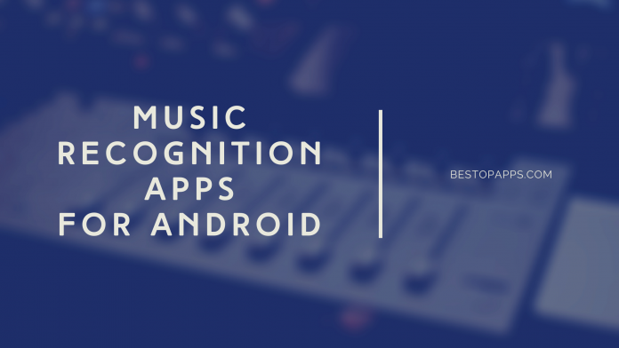 Music Recognition Apps for Android