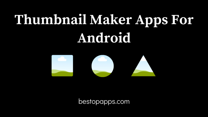 Thumbnail Maker Apps For Android