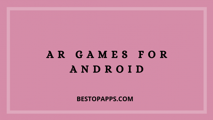 Top 8 AR Games for Android in 2022