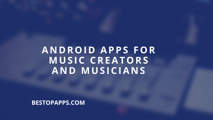 Android Apps for music creators and musicians