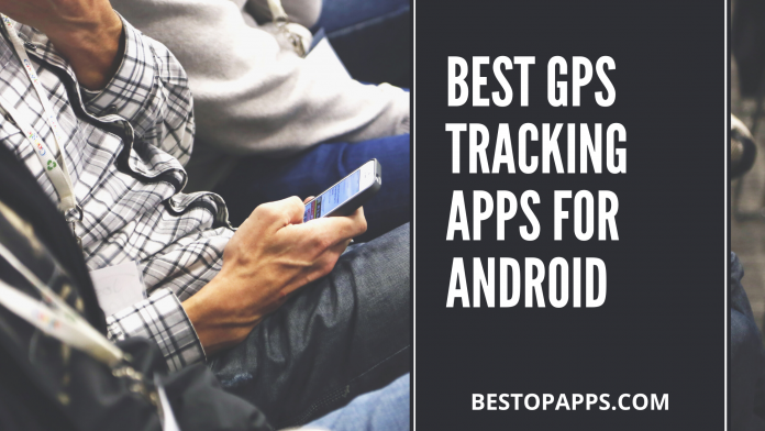 Best GPS Tracking Apps for Android