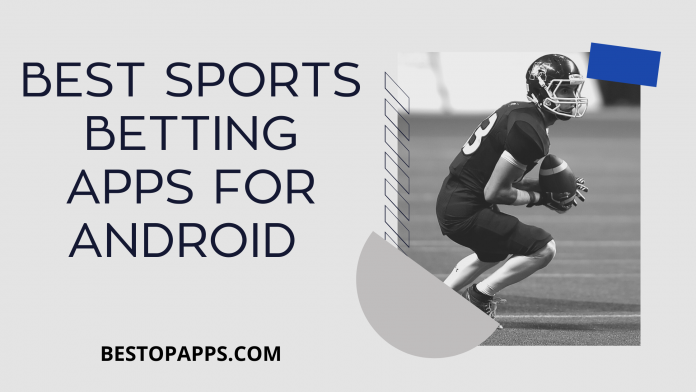 Best Sports Betting Apps for Android in 2021