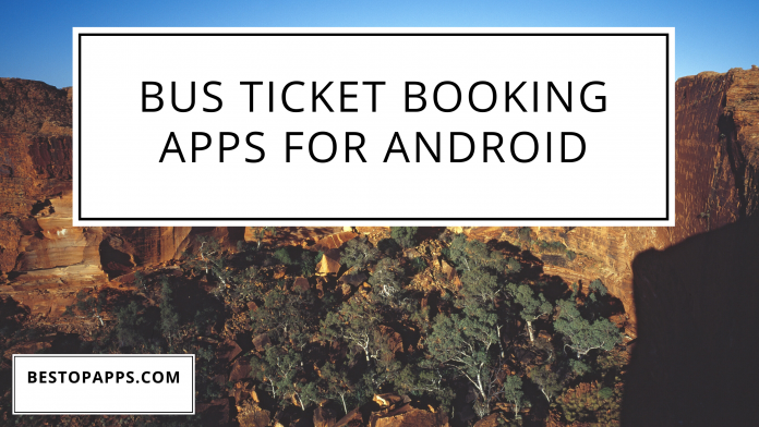 Best bus ticket booking apps for android.