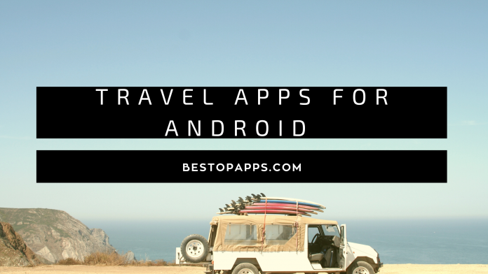 Best travel apps for android in 2021