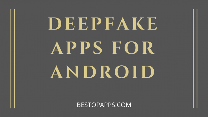 Deepfake apps for android