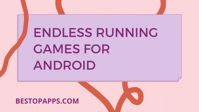 Endless running games for android