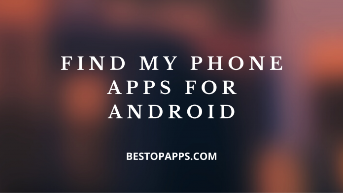 FIND MY PHONE APPS FOR ANDROID