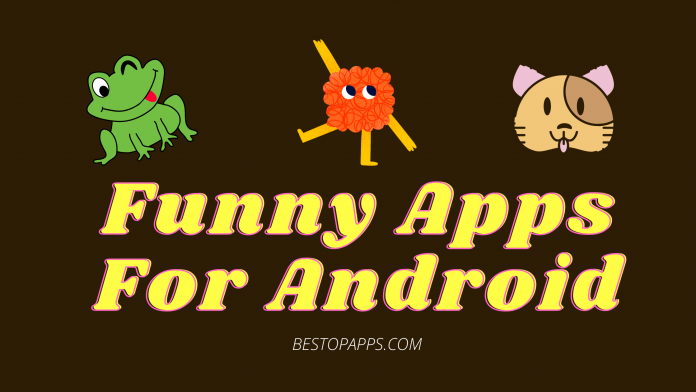 7 Best Funny Apps For Android in 2022 to Chill and Kill your Time