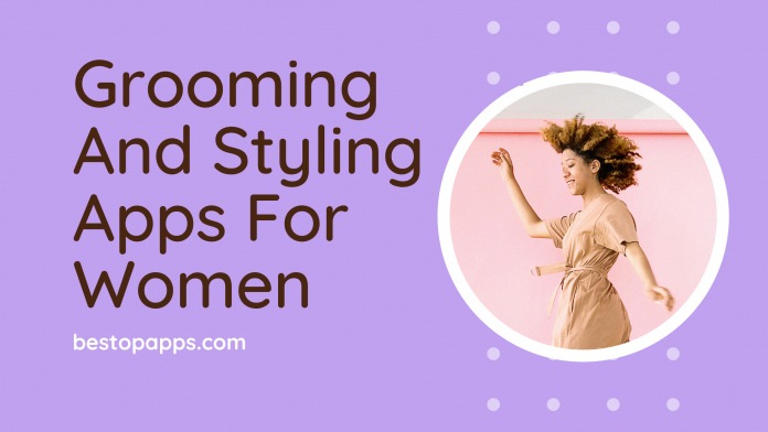Grooming And Styling Apps For Women