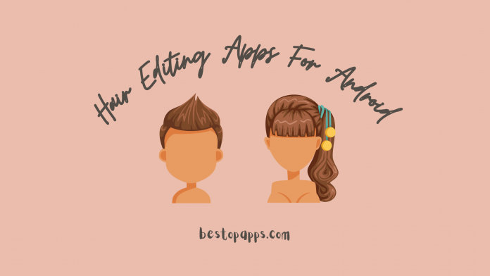 Hair Editing Apps For Android
