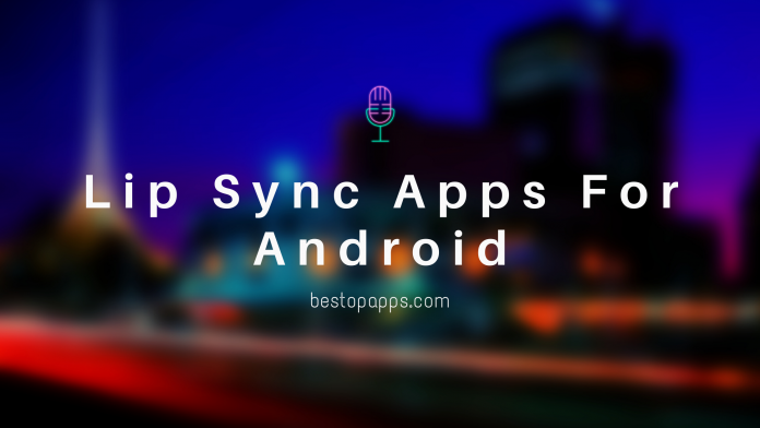 Lip Sync Apps For Android