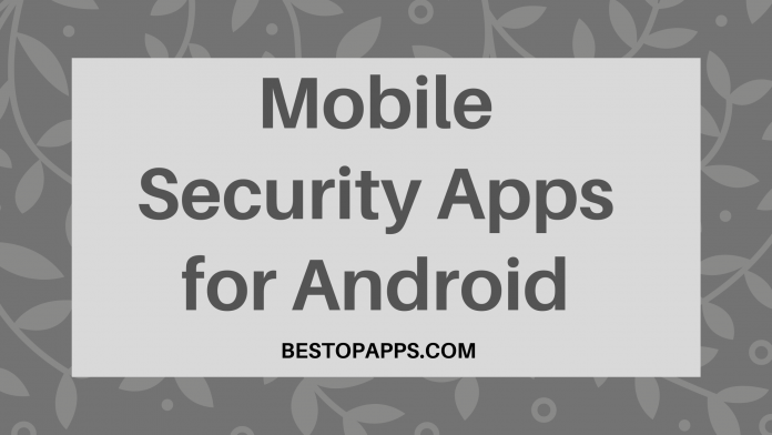 Mobile Security Apps for Android