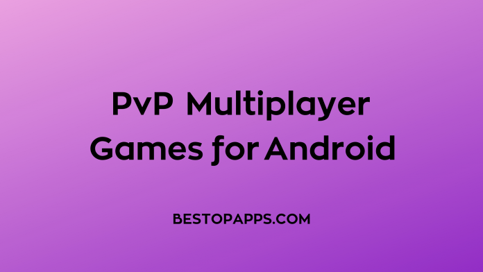 PvP Multiplayer Games for Android in 2021