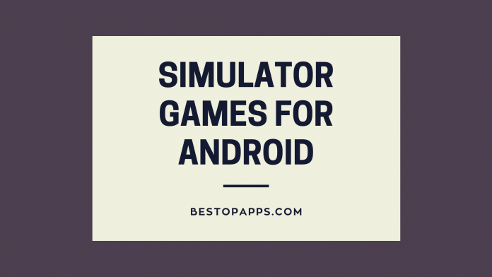 8 Best Simulator Games for Android in 2022