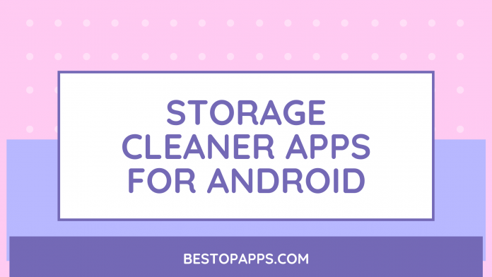 STORAGE CLEANER APPS FOR ANDROID
