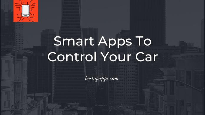 Smart Apps To Control Your Car