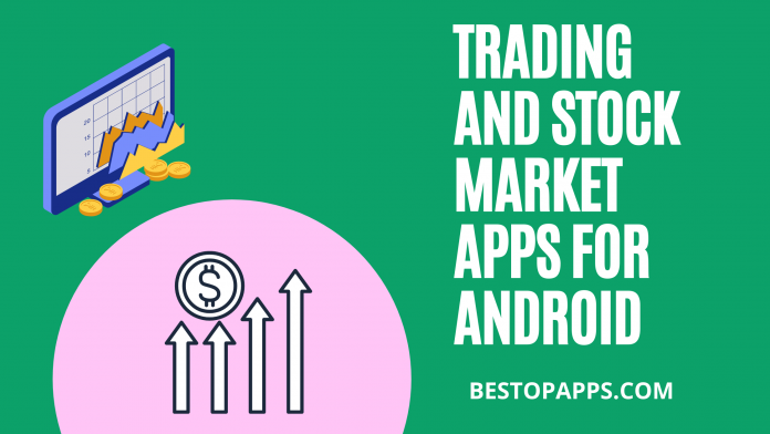 TRADING AND STOCK MARKET APPS FOR ANDROID