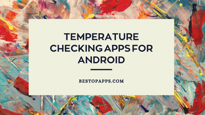 Temperature Checking Apps For Android-2021