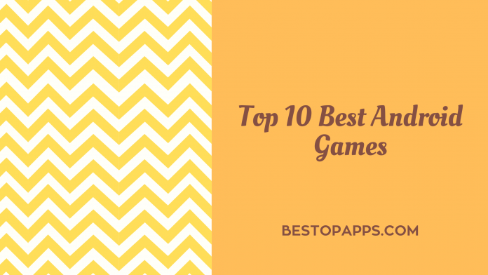 Top 10 Best Android Games