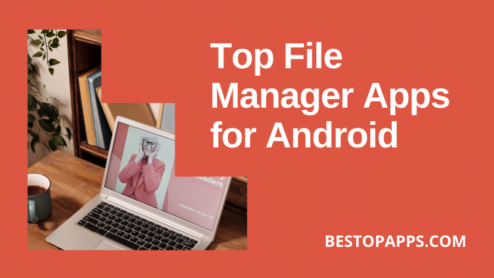 Top File Manager Apps for Android.