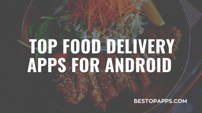 Top Food delivery Apps for android