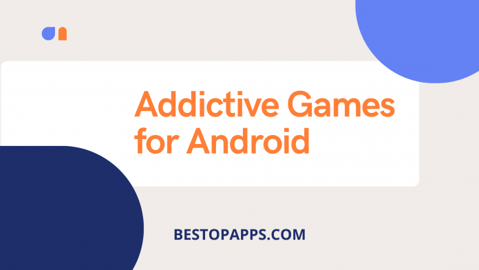 Top 8 Addictive Games for Android in 2022