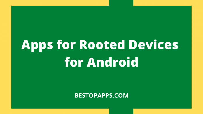 Apps for Rooted Devices for Android