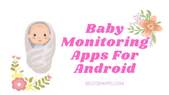 Baby Monitoring Apps For Android