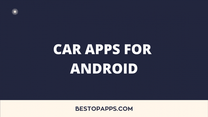 Top 7 Cars Apps for Android in 2022