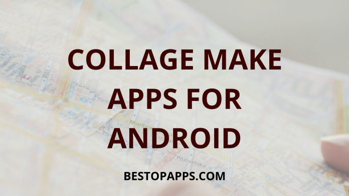 COLLAGE MAKE APPS FOR ANDROID