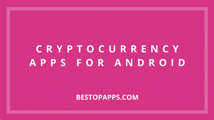 CRYPTOCURRENCY APPS FOR ANDROID