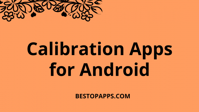 Calibration Apps for Android