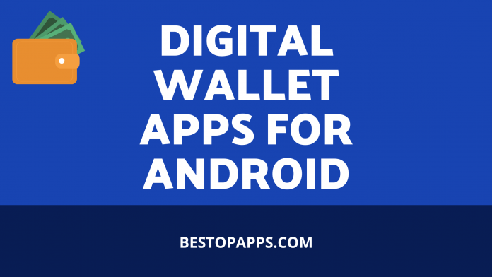 DIGITAL WALLET APPS FOR ANDROID