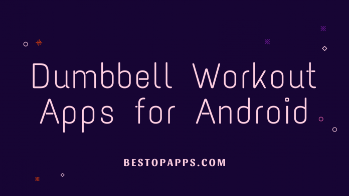 Dumbbell Workout Apps for Android