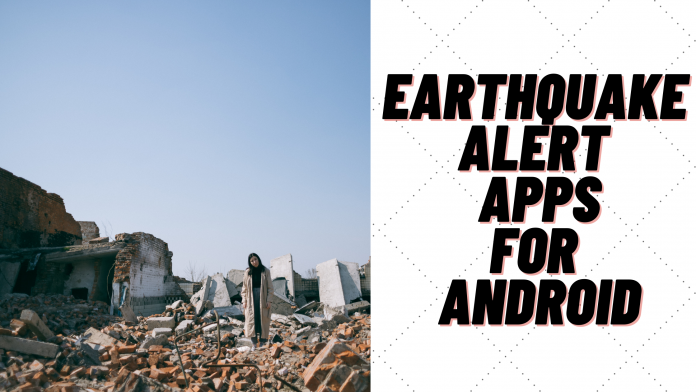 Earthquake Alert Apps For Android