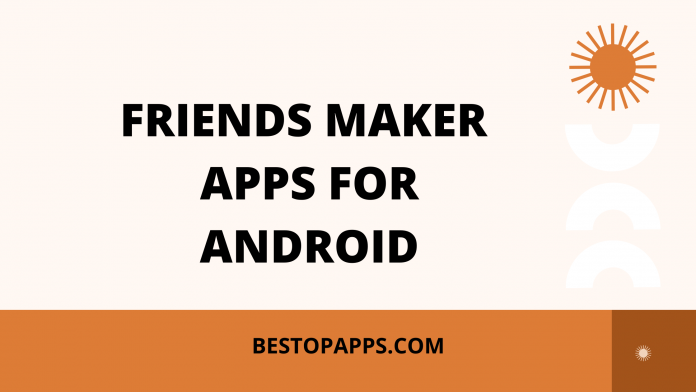 Top 6 Friends Finder Apps for Android in 2022