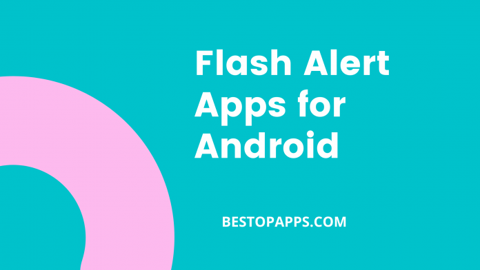 Top 7 Flash Alert Apps for Android in 2022