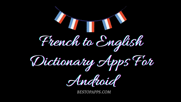 French to English Dictionary Apps For Android