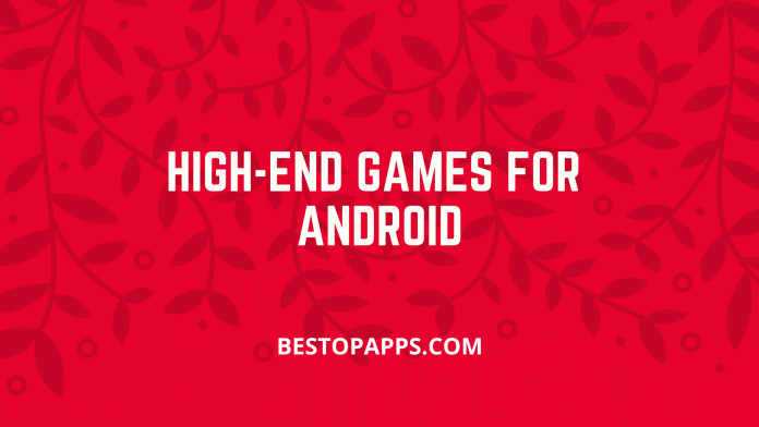 Top 10 High-End Games for Android in 2022
