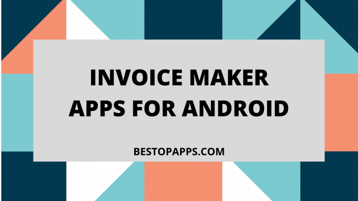8 Useful Invoice Maker Apps for Android in 2022