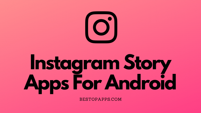 Instagram Story Apps For Android