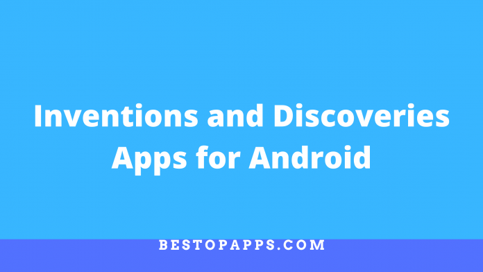 Inventions and Discoveries Apps for Android