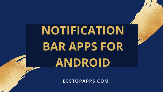 Notification Bar Apps for Android in 2022