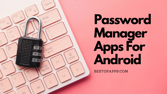 Password Manager Apps for Android