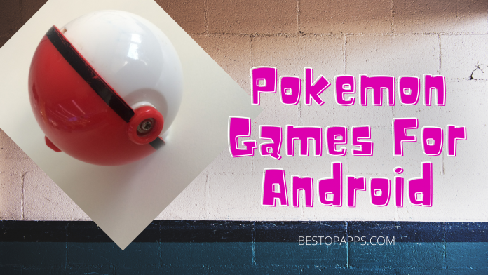 Top 5 Pokemon Games for Android in 2022 - Catch it!