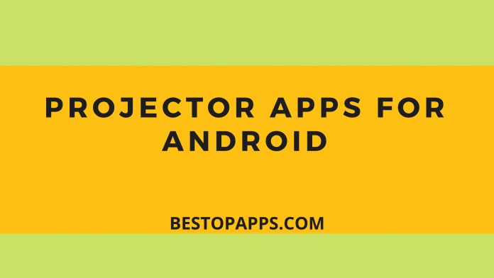 Projector Apps for Android