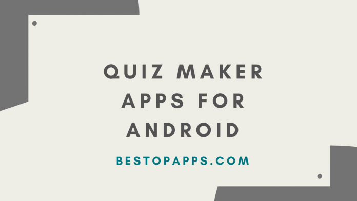 Top 6 Quiz Maker Apps for Android in 2022