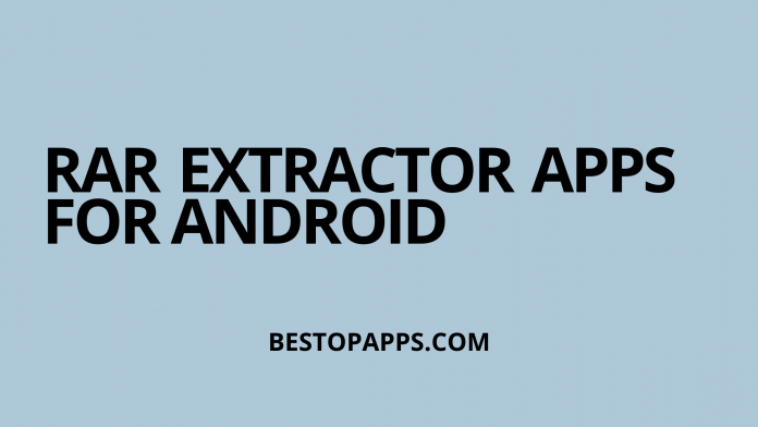 8 Best RAR Extractor Apps for Android in 2022