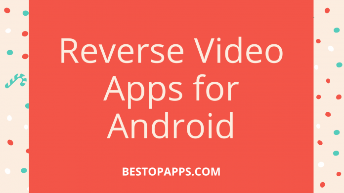 Reverse Video Apps for Android